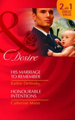His Marriage to Remember/Honourable Intentions - Kathie DeNosky