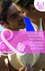 The Rancher's Housekeeper/ The Cowboy Comes Home - Rebecca Winters