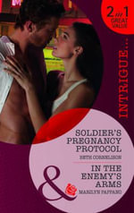 Soldier's Pregnancy Protocol/ In the Enemy's Arms : Mills & Boon Intrigue - Beth Cornelison