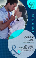 Colby Law/At His Command - Debra Webb