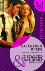 Cavanaugh Rules/It Started That Night : Mills & Boon Intrigue - Marie Ferrarella
