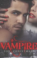 A Vampire for Christmas : Mills & Boon Special Releases - Michele Hauf