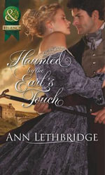 Haunted by the Earl's Touch - Ann Lethbridge