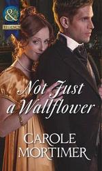 Not Just a Wallflower - Carole Mortimer