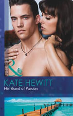 His Brand of Passion - Kate Hewitt