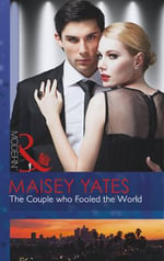 The Couple Who Fooled the World - Maisey Yates