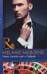 Never Gamble with a Caffarelli : Mills and Boon Modern - Melanie Milburne