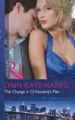The Change in di Navarra's Plan : Mills and Boon Modern - Lynn Raye Harris