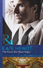 The Prince She Never Knew : Mills and Boon Modern - Kate Hewitt