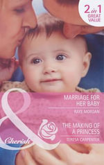 Marriage for Her Baby / The Making of a Princess : The David C. Driskell Series of African American A... - Raye Morgan