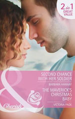 Second Chance with Her Soldier - Barbara Hannay