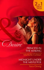 Princess in the Making / Midnight Under the Mistletoe : Parker, Brittany & Stephen - Michelle Celmer