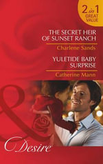 The Secret Heir of Sunset Ranch - Charlene Sands