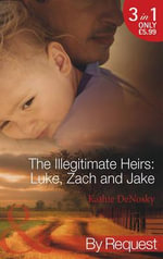 The Illegitimate Heirs : Luke, Zach and Jake - Kathie DeNosky