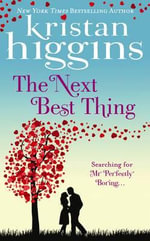 The Next Best Thing - Kristan Higgins