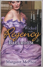 Wicked in the Regency Ballroom - Margaret McPhee