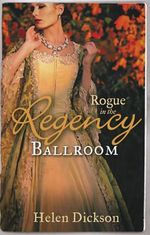 Rogue in the Regency Ballroom - Helen Dickson