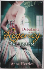 Debutante in the Regency Ballroom - Anne Herries