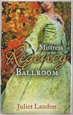 Mistress in the Regency Ballroom - Juliet Landon