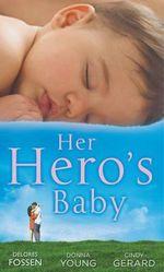 Her Hero's Baby - Delores Fossen