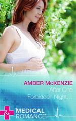 After One Forbidden Night... - Amber McKenzie