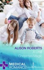 A Little Christmas Magic - Alison Roberts