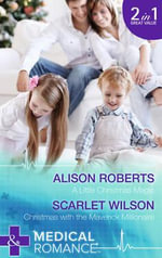 A Little Christmas Magic : Mills & Boon Medical - Alison Roberts