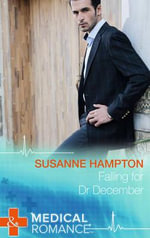 Falling for Dr December : Mills & Boon Medical - Susanne Hampton