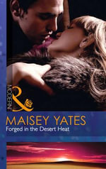 Forged in the Desert Heat - Maisey Yates