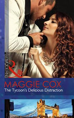 The Tycoon's Delicious Distraction : Mills and Boon Modern - Maggie Cox