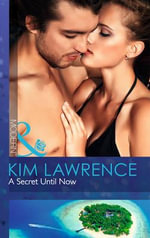 A Secret Until Now - Kim Lawrence