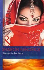 Shamed in the Sands - Sharon Kendrick