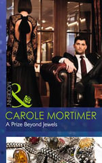 A Prize Beyond Jewels : Mills and Boon Modern - Carole Mortimer