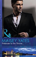 Pretender to the Throne : Mills and Boon Modern - Maisey Yates