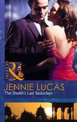 The Sheikh's Last Seduction : Mills and Boon Modern - Jennie Lucas