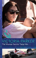 The Woman Sent to Tame Him - Victoria Parker