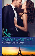 A D'angelo Like No Other : Mills and Boon Modern - Carole Mortimer