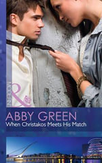 When Christakos Meets His Match : Mills and Boon Modern - Abby Green