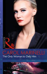 The Only Woman to Defy Him : Mills and Boon Modern - Carol Marinelli