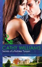Secrets of a Ruthless Tycoon : Mills and Boon Modern - Cathy Williams