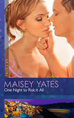 One Night to Risk it All - Maisey Yates