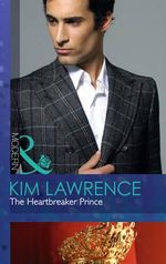The Heartbreaker Prince : Mills and Boon Modern - Kim Lawrence