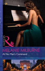 At No Man's Command : Mills and Boon Modern - Melanie Milburne