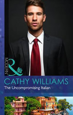 The Uncompromising Italian : Mills and Boon Modern - Cathy Williams