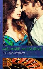 The Valquez Seduction : Mills and Boon Modern - Melanie Milburne