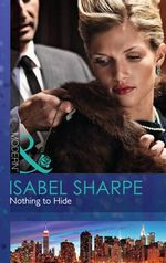 Nothing to Hide : Mills and Boon Modern - Isabel Sharpe