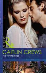 His for Revenge - Caitlin Crews