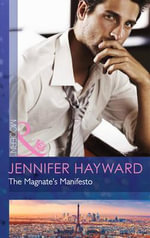 The Magnate's Manifesto : Mills and Boon Modern - Jennifer Hayward