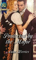 Protected by the Major - Anne Herries