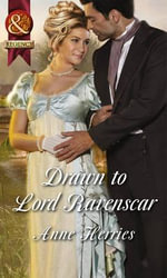 Drawn to Lord Ravenscar : Mills & Boon Historical - Anne Herries
